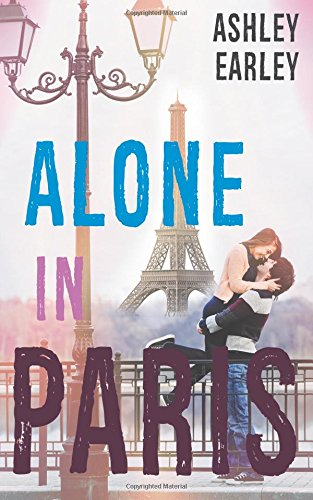 Alone in Paris: A Standalone Young Adult Romance ebook