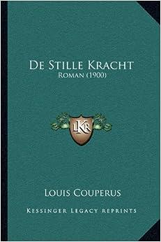 De Stille Kracht: Roman (1900) (Dutch Edition)