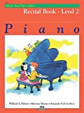 Best Alfred Of Blues Pianos - Alfred's Basic Piano Library Recital Book, Bk 2 Review