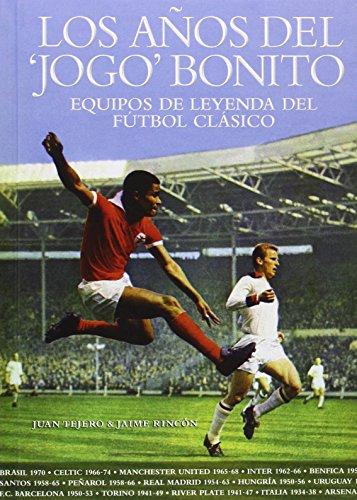 Descargar Libro Los Años Del Jogo Bonito ) Juan Tejero García
