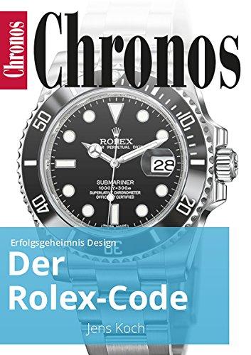 (Der Rolex-Code: Erfolgsgeheimnis Design (Ratgeber Uhren und Schmuck) (German Edition))