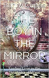 The Boy in the Mirror: Finding Love in the Strangest of Ways