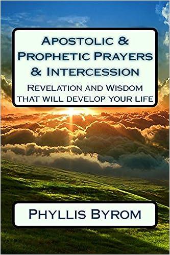 Apostolic & Prophetic Prayers & Intercession: Revelation and Wisdom