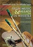 img - for Soodlum's Irish Tin Whistle Tutor - Volume 2: Irish Music & Ballads for Tin Whistle book / textbook / text book