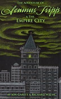 Seamus Tripp & the Empire City (The Adventures of Seamus Tripp) by [Garett, Jon, Walsh, Richard]