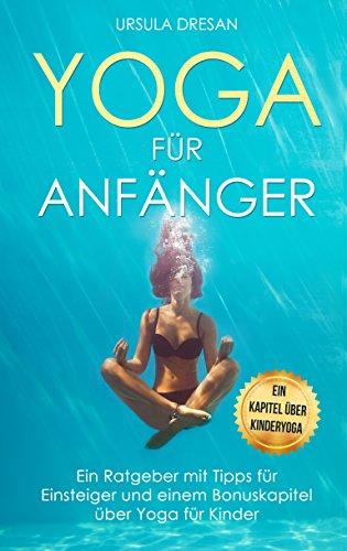 Yoga für Anfänger - Ein Ratgeber mit Tipps für Einsteiger ...