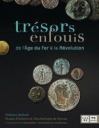 Trésors enfouis, de l'âge du fer à la révolution par Editions Locus Solus