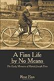 A Finn Life by No Means, Rose Finn, 1449071848