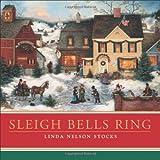 Sleigh Bells Ring, Linda Nelson Stocks and Linda L. Nelson, 0740760734