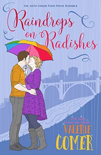 Raindrops on Radishes: A Christian Romance (Urban Farm Fresh Romance Book 6)