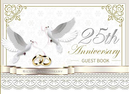 25th Anniversary Guest Book: Beautiful White and Gold Ornate 25th Silver Wedding Anniversary Landscape Guestbook Photo Album Memory Keepsake Gift Scrapbook