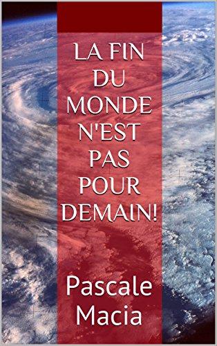 la-fin-du-monde-nest-pas-pour-demain-french-edition