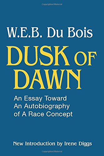 Cover of Dusk of Dawn: An Essay Toward an Autobiography of a Race Concept (Black Classics of Social Science)