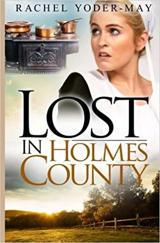 Lost in Holmes County: Amish Romance Mystery by Rachel Yoder-May (2015-12-11)