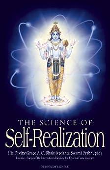 The Science of Self-Realization by [Prabhupada, His Divine Grace A. C. Bhaktivedanta Swami]