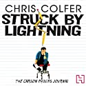 Struck by Lightning: The Carson Phillips Journal Audiobook by Chris Colfer Narrated by Chris Colfer