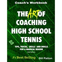 The Art of Coaching High School Tennis: Coach's Workbook