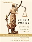 Crime and Justice: Learning through Cases, Carolyn Boyes-Watson, 1442220880