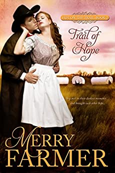 Trail of Hope (Hot on the Trail Book 2) by [Farmer, Merry]