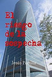 El riesgo de la sospecha (Spanish Edition)