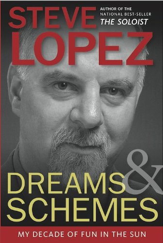 Dreams and Schemes: My Decade of Fun in the - Sun Lopez