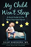 My Child Won't Sleep: A Quick Guide for the Sleep-Deprived Parent