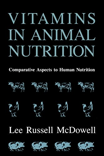 Vitamins in Animal Nutrition: Comparative Aspects to Human Nutrition (Animal Feeding and Nutrition)
