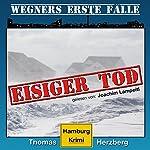 Eisiger Tod (Wegners erste Fälle 1) | Thomas Herzberg