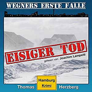 Eisiger Tod (Wegners erste Fälle 1) Hörbuch
