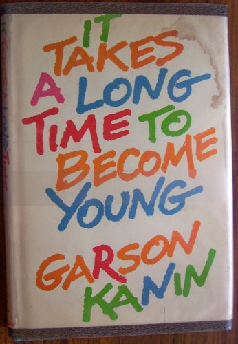 It Takes a Long Time to Become Young: An Entertainment in the Form of a Declaration of War on the Mindless Youth Cult Th