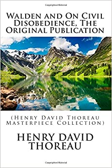 Walden and On Civil Disobedience, The Original Publication: (Henry David Thoreau Masterpiece Collection)