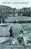 In Churchill's Shadow, David Cannadine, 0195219260
