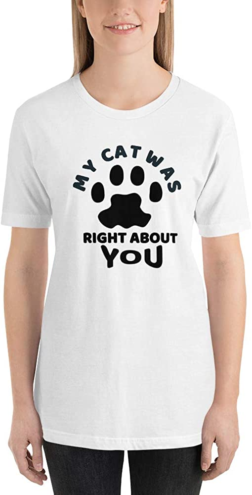 Funny Gift for cat Lovers, Cute Kitty Cat, My cat was Right About You