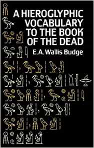 Hieroglyphic Vocabulary to the Book of the Dead (Egypt): E