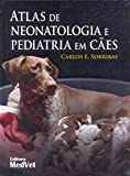 Atlas de Neonatologia e Pediatria em Cães