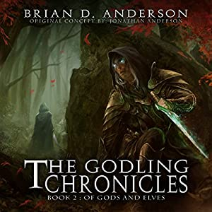 The Godling Chronicles: Of Gods and Elves, Book 2 Audiobook