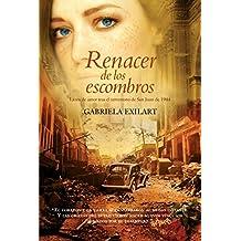 Renacer de los escombros: Lazos de amor tras el terremoto de San Juan de 1944 (Spanish Edition)