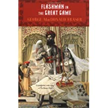 Flashman in the Great Game: A Novel