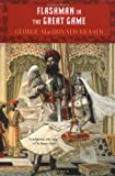 img - for Flashman in the Great Game: A Novel book / textbook / text book