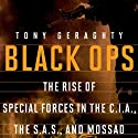 Black Ops: The Rise of Special Forces in the C.I.A., The S.A.S., and Mossad Audiobook by Tony Geraghty Narrated by Mirron Willis