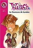 Witch, Tome 11 : La Couronne de Lumière