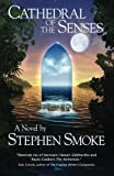 Cathedral of the Senses, Stephen Smoke, 1439209294