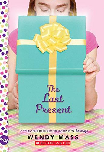The Last Present: A Wish Novel (Willow Falls)