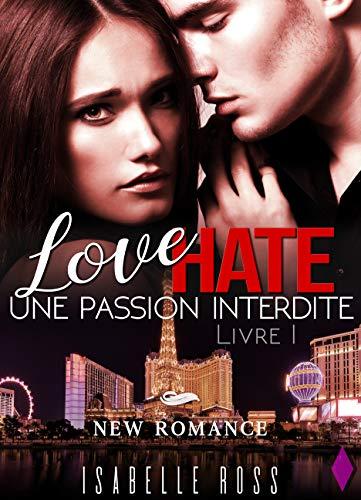 Love Hate Livre 1 Une Passion Interdite New Romance