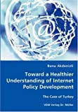 Toward a Healthier Understanding of Internet Policy Development, Banu Akdenizli, 3836438518