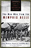 The Man Who Flew the Memphis Belle, Robert Morgan and Ron Powers, 0525946101