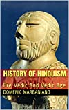 History Of Hinduism: Pre-Vedic And Vedic Age