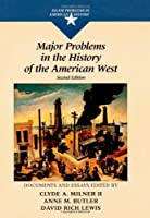 Major Problems in the History of the American West (Major Problems in American History)