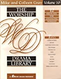 The Worship Drama Library, Mike Gray and Colleen Gray, 0834192640