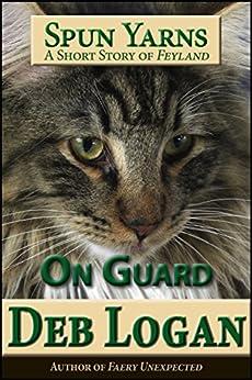 On Guard: A Feyland Story by [Logan, Deb]